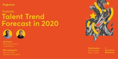 Firetalks : Talent Trend Forecast in 2020 - BDG tickets
