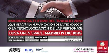 Humanización de las Máquinas vs. Tecnologización de los Humanos. Con presentación en exclusiva reporte Futuro del Trabajo 2020 #Mornings4 Madrid entradas