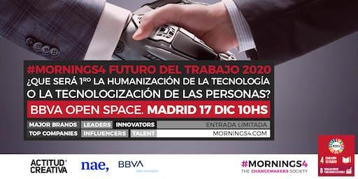 Humanización de las Máquinas vs. Tecnologización de los Humanos. Con presentación en exclusiva reporte Futuro del Trabajo 2020 #Mornings4 Madrid