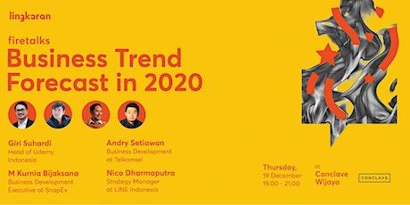 Firetalks : Business Trend Forecast in 2020 - JKT tickets