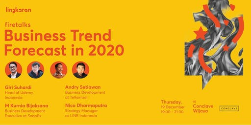 Firetalks : Business Trend Forecast in 2020 - JKT