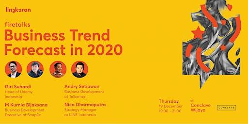 Firetalks : Business Trend Forecast in 2020 - JKT