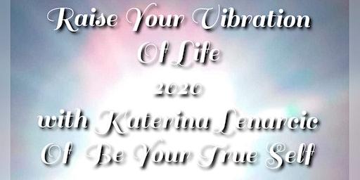 Raise Your Vibration of Life 2020