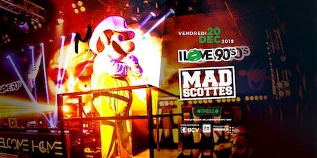 I LOVE 90'S - MAD'SCOTTES billets
