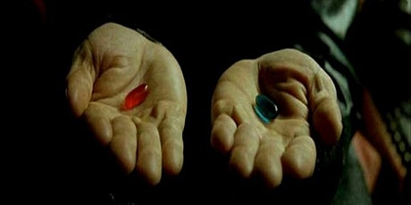 What is the Matrix?-Would you take the red pill? tickets