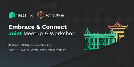Embrace & Connect | Neo x Tomochain Joint Meetup & Workshop tickets