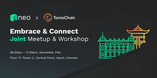 Embrace & Connect | Neo x Tomochain Joint Meetup & Workshop