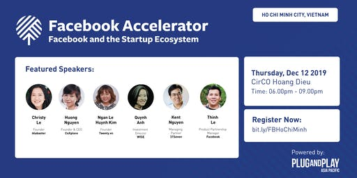 Facebook Accelerator: Startup Roadshow - Ho Chi Minh, Vietnam