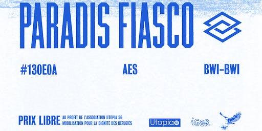 PARADIS FIASCO avec #130E0A, AES et BWI-BWI