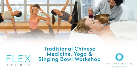 Traditional Chinese Medicine, Yoga & Singing Bowl Workshop tickets