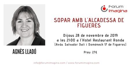 Sopar amb Agnès Lladó, alcaldessa de Figueres tickets