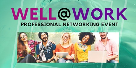 Copy of Well@Work Professional Networking Event tickets