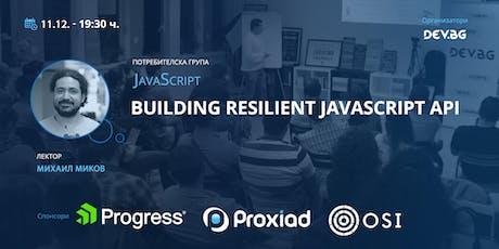 JavaScript: Building resilient JavaScript API tickets