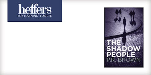 Book Launch: 'The Shadow People' by P.R. Brown