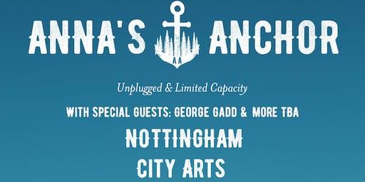 Anna's Anchor - City Arts - Nottingham W/George Gadd 19/02/20
