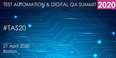 Test Automation and Digital QA Summit 2020 - Boston