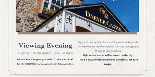 Darver Castle Exclusive Wedding Viewing Evening Tuesday 10th Dec 5-9 pm