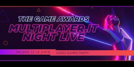 MULTIPLAYER.IT NIGHT LIVE - THE GAME AWARDS 2019 biglietti
