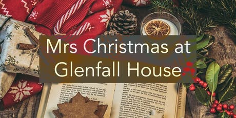 Mrs Christmas at Glenfall House Afternoon tickets