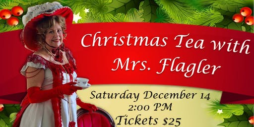 Christmas Tea with Mrs. Flagler at the Bronson-Mulholland House