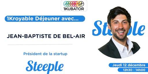 1Kroyable Déjeuner avec Jean-Baptiste de Bel-Air, fondateur de Steeple
