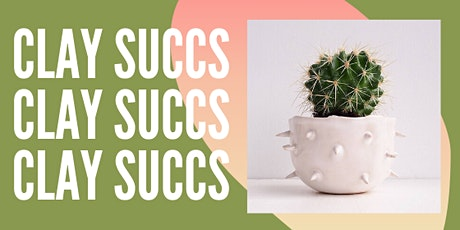 CLAY SUCCS - Build Your Own Succulent Planter tickets