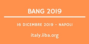 BANG 2019 - Business Analysis Capabilities per guidare...