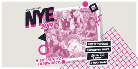 NYE 2019 - A 90's/00's THROWBACK AT NOLITA tickets