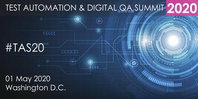 Test Automation and Digital QA Summit 2020 - Washington D.C.