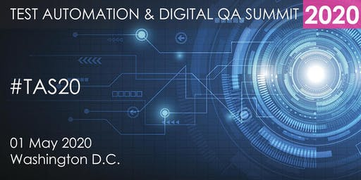 Test Automation and Digital QA Summit 2020 - Washington D.C.