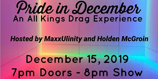 Pride In December: An All Kings Drag Experience