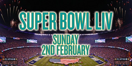 Super Bowl LIV Screening at The Clapham Grand tickets