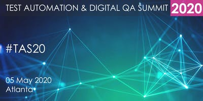 Test Automation and Digital QA Summit 2020 - Atlanta