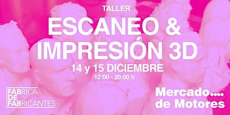 TALLER DE ESCANEO & IMPRESIÓN 3D tickets