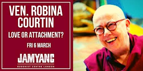Ven. Robina Courtin 'Love or Attachment?'  tickets