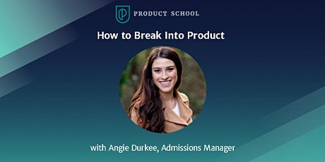 Webinar: How to Break Into Product with Product School Campus Director tickets