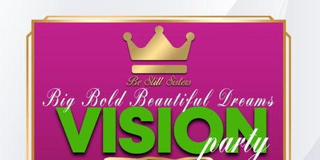 Big Bold Beautiful Dreams Vision Party 2020 tickets