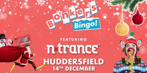 Bonkers Bingo Huddersfield feat N-Trance