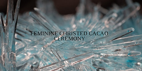 Feminine Christed Cacao Ceremony tickets