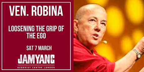Ven. Robina Courtin 'Loosening the Grip of the Ego'  tickets