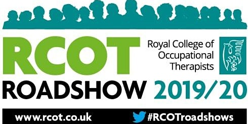 RCOT Roadshow 2019/20 Occupational Therapy: Small Change, Big Impact