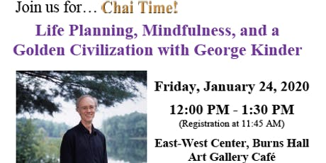 Chai Time: Life Planning, Mindfulness, and a Golden Civilization with George Kinder tickets