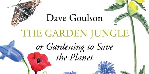 Dave Goulson talks on Gardening to Save the Planet