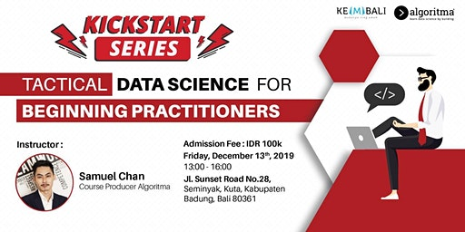 Kickstart Series:  Tactical Data Science for Beginning Practitioners (BALI)