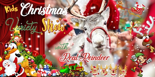 FREE EVENT - Kids Christmas Variety Show with Real Reindeer & more!
