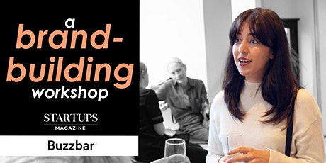 A BRAND-BUILDING WORKSHOP: Jan/Feb Issue | Startups Magazine & Buzzbar tickets