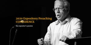 2020 Expository Preaching Conference - The Expositor's...