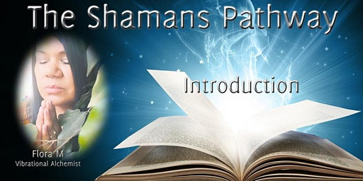 The Shamans Pathway-Introduction