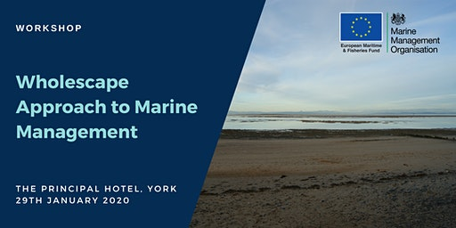 Workshop: Wholescape Approach to Marine Management (North East)