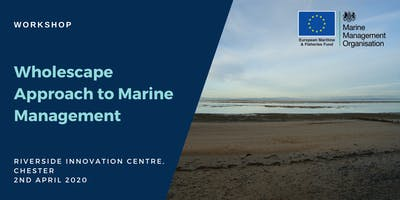 Workshop: Wholescape Approach to Marine Management (North West)